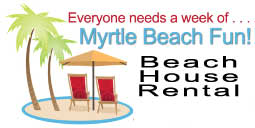 Myrtle Beach Vacation                         Rental house
